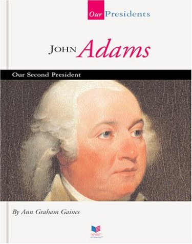 John Adams: Our Second President 9781567668438