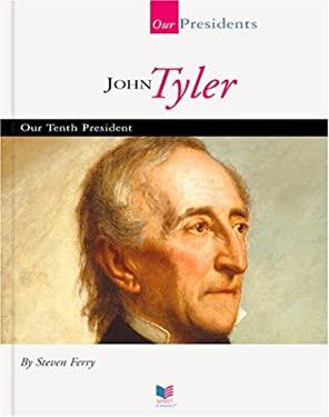 John Tyler: Our Tenth President 9781567668490