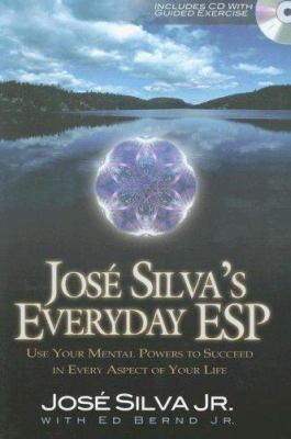 Jose Silva's Everyday ESP: Use Your Mental Powers to Succeed in Every Aspect of Your Life [With Audio CD] 9781564149510