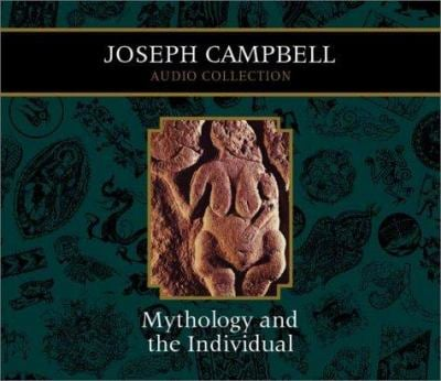 Mythology and the Individual: Joseph Campbell Audio Collection 9781565117303