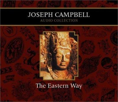 The Eastern Way Joseph Campbell Audio Collection 9781565117327