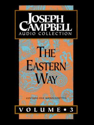 Joseph Campbell Coll Ection: Volume 3: The Eastern Way 9781565112124