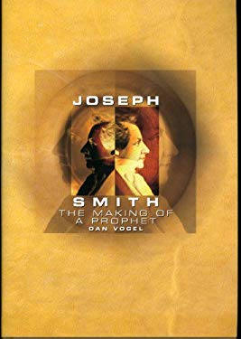 Joseph Smith: The Making of a Prophet 9781560851790