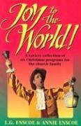 Joy to the World!: A Variety Collection of Six Christmas Programs for the Church Family 9781566080057