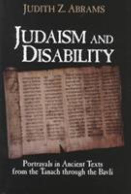 Judaism and Disability: Portrls in Ancient Txts 9781563680687