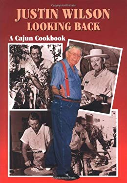 Justin Wilson Looking Back: A Cajun Cookbook 9781565542822