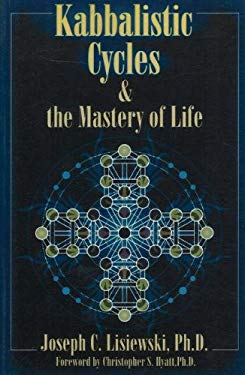 Kabbalistic Cycles & the Mastery of Life 9781561842353