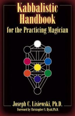 Kabbalistic Handbook for the Practicing Magician: A Course in the Theory and Practice of Western Magic 9781561842360