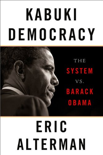 Kabuki Democracy: The System vs. Barack Obama 9781568586595