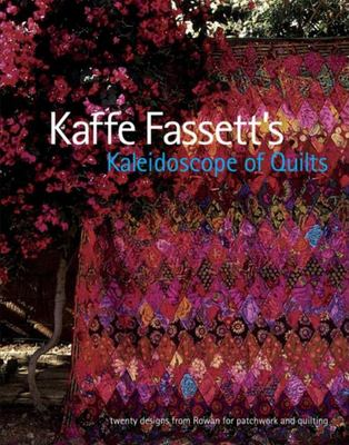 Kaffe Fassett's Kaleidoscope of Quilts: Twenty Designs from Rowan for Patchwork and Quilting 9781561589388
