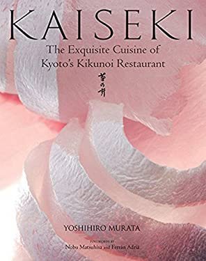 Kaiseki: The Exquisite Cuisine of Kyoto's Kikunoi Restaurant 9781568364421
