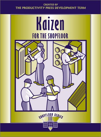 Kaizen for the Shop Floor: A Zero-Waste Environment with Process Automation 9781563272721
