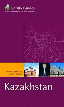 Kazakhstan: The Business Traveller's Handbook 9781566567992
