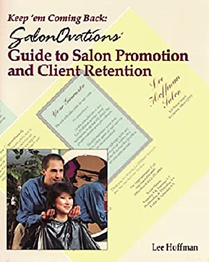 Keep 'em Coming Back: Salonovations Guide to Salon Promotion and Client Retention 9781562531829