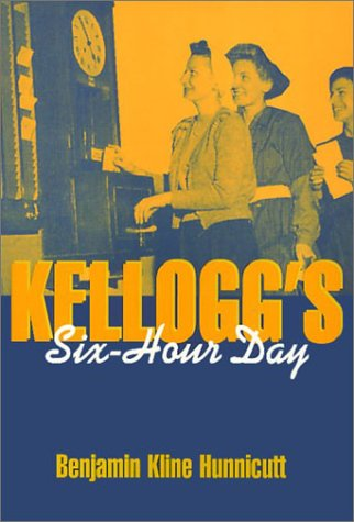 Kellogg's Six-Hour Day PB 9781566394482