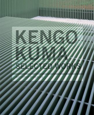 Kengo Kuma: Selected Works 9781568984681