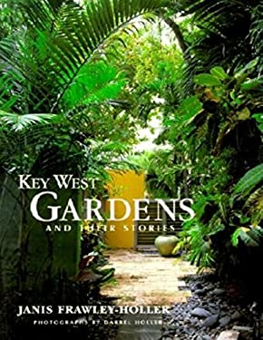 Key West Gardens and Their Stories 9781561642045