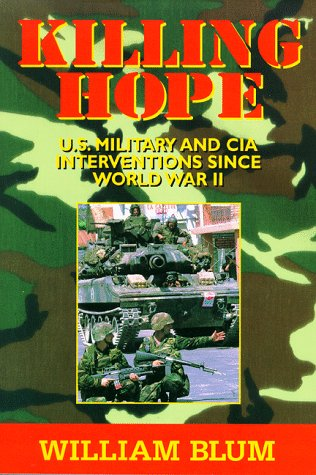 Killing Hope: Us Military & CIA Interventions Since World War II 9781567510522