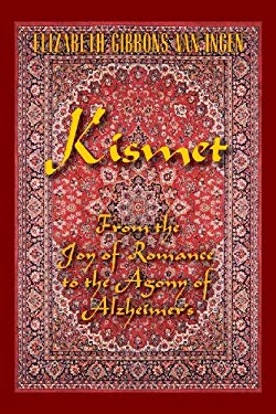 Kismet : From the Joy of Romance to the Agony of Alzheimer's