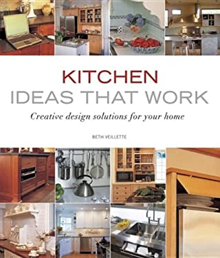 Kitchen Ideas That Work: Creative Design Solutions for Your Home 9781561588374