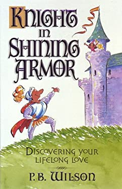 Knight In Shining Armor By P Bunny Wilson Reviews