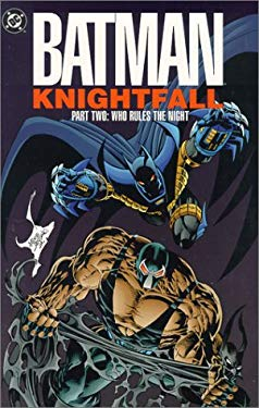 Batman: Knightfall Part Two - Who Rules the Night 9781563891489