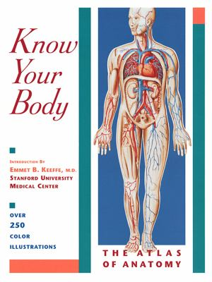 Know Your Body: The Atlas of Anatomy 9781569751664
