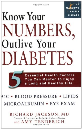 Know Your Numbers, Outlive Your Diabetes: Five Essential Health Factors You Can Master to Enjoy a Long and Healthy Life 9781569242728