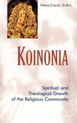 Koinonia: Spiritual and Theological Growth of the Religious Community 9781565481459