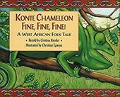 Konte Chameleon, Fine, Fine, Fine!: A West African Folktale 6979949