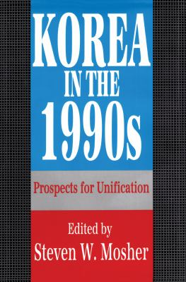 Korea in the 1990s: Prospects for Unification 9781560000105
