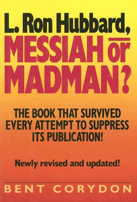 L. Ron Hubbard: Messiah or Madman? 9781569800096