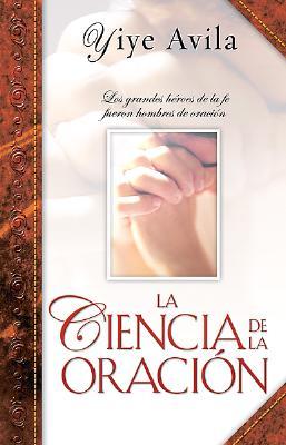 Ciencia de La Oracion, La 9781560636335