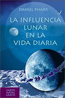La Influencia Lunar en la Vida Diaria 9781567185232