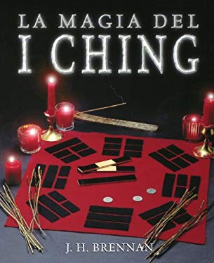 La Magia del I Ching = The Magical I Ching 9781567180831