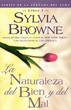La Naturaleza del Bien y del Mal = The Nature of Good and Evil 9781561708673