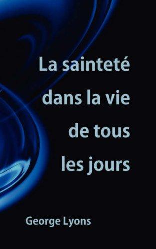 La Saintet Dans La Vie de Tous Les Jours 9781563443848