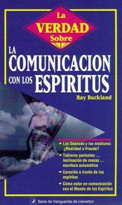 La Verdad Sobre La Comunicaci?n Con Los ESP?Ritus = The Truth about Spirit Communication 9781567188790