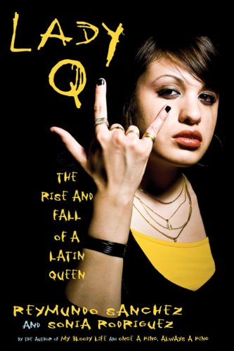 Lady Q: The Rise and Fall of a Latin Queen 9781569762851