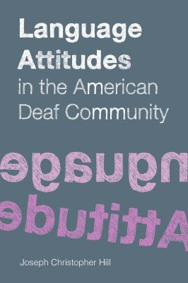 Language Attitudes in the American Deaf Community 9781563685453
