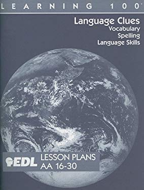 Language Clues Lesson Plans, AA 16-30: Vocabulary, Spelling, Language Skills 9781562606961