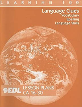 Language Clues Lesson Plans, CA 16-30: Vocabulary, Spelling, Language Skills 9781562607005