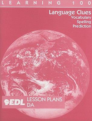 Language Clues Lesson Plans, DA: Vocabulary, Spelling, Prediction 9781562607012