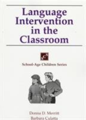 Language Intervention in the Classroom 9781565936195