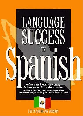 Language Success in Spanish: A Complete Course [With Book] 9781565111189
