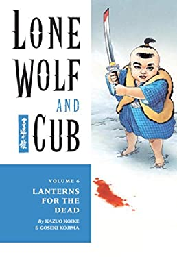 Lone Wolf and Cub Volume 6: Lanterns for the Dead 9781569715079