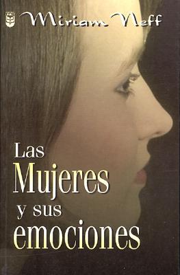 Las Mujeres y Sus Emociones 9781560635796