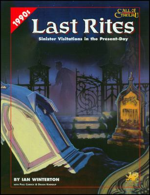Last Rites: Four 1990s Adventures for Call of Cthulhu 9781568821375