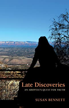 Late Discoveries: An Adoptee's Quest for Truth 9781564745132