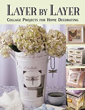 Layer by Layer: Collage Projects for Home Decorating 9781564775429